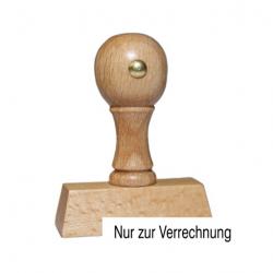 Holzstempel mit Text: Nur zur Verrechnung