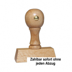 Holzstempel mit Text: Zahlbar sofort ohne jeden Abzug